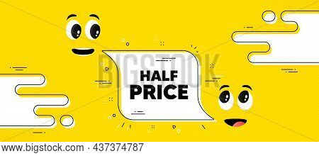 Half Price Text. Cartoon Face Chat Bubble Background. Special Offer Sale Sign. Advertising Discounts