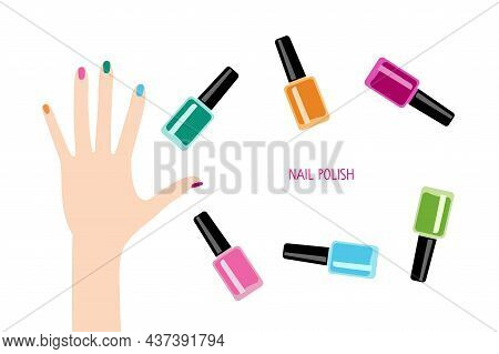 Female Hand With Nails Of Different Colors, Nail Polish Bottles On White Background. Manicure Set. C