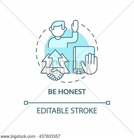 Be Honest Blue Concept Icon. Personal Responsibility. Character Trait For Employee. Career Advanceme