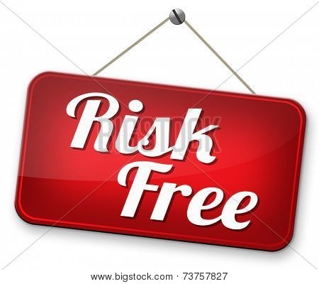 no risk free of problems safe and secure best quality product guaranteed