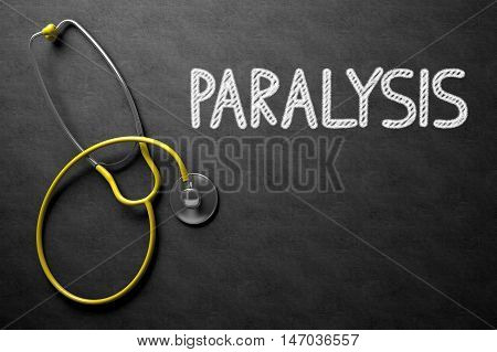 Medical Concept: Paralysis on Black Chalkboard. Paralysis. Medical Concept, Handwritten on Black Chalkboard. Top View Composition with Chalkboard and Yellow Stethoscope. 3D Rendering.