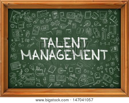 Talent Management - Hand Drawn on Chalkboard. Talent Management with Doodle Icons Around.