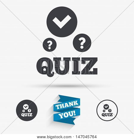 Quiz with check and question marks sign icon. Questions and answers game symbol. Flat icons. Buttons with icons. Thank you ribbon. Vector