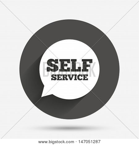 Self service sign icon. Maintenance symbol in speech bubble. Circle flat button with shadow. Vector