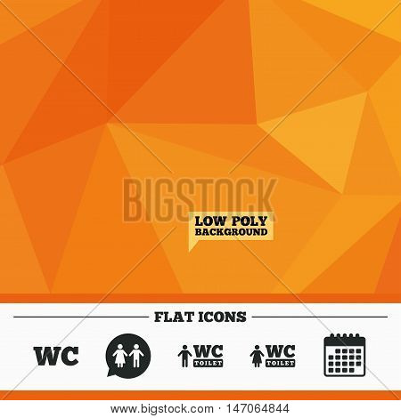 Triangular low poly orange background. WC Toilet icons. Gents and ladies room signs. Man and woman speech bubble symbol. Calendar flat icon. Vector
