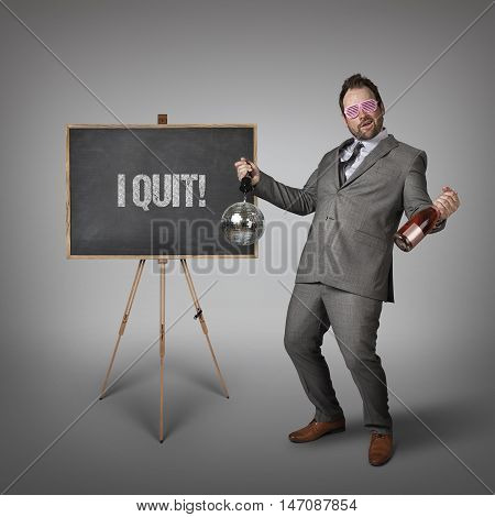 I quit text on  blackboard with drunk businessman