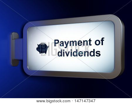 Money concept: Payment Of Dividends and Money Box on advertising billboard background, 3D rendering