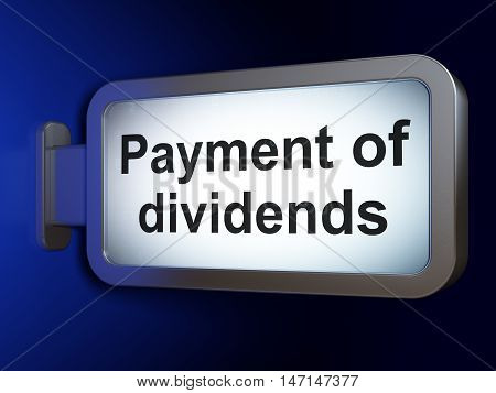 Banking concept: Payment Of Dividends on advertising billboard background, 3D rendering