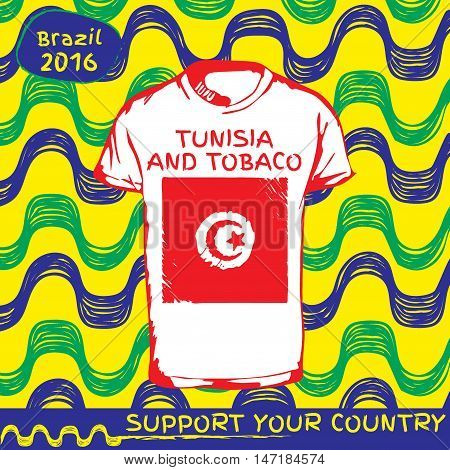 Hand drawn vector. vector pattern with t-shirt with country flag. Support your country. Ipanema, brazil, 2016 pattern. National flag. Tunisia and Tobaco