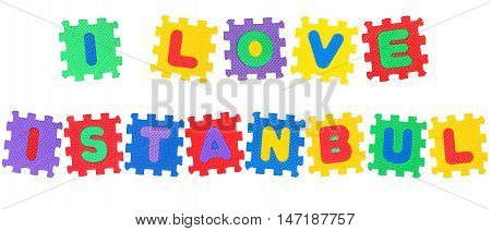 Message I Love Istanbul from letters puzzle isolated on white background.