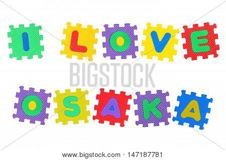 Message I Love Osaka from letters puzzle isolated on white background.