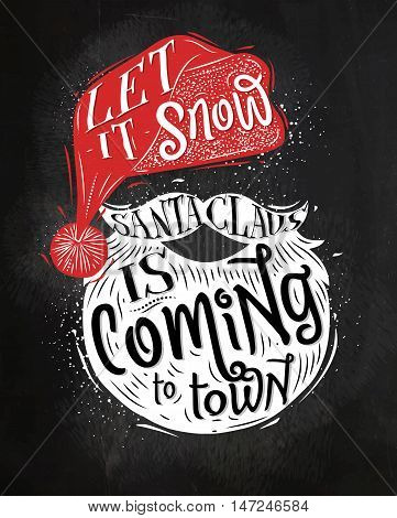 Santa Claus poster lettering let it snow Santa Claus is coming to town drawing with chalk on chalkboard