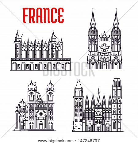 Historic buildings of France. Vector thin line icons of Marseilles Cathedral, Rouen Cathedral, Saint-Ouen Abbey Church, Sainte-Chapelle. French showplaces for print, souvenirs, postcards, t-shirts