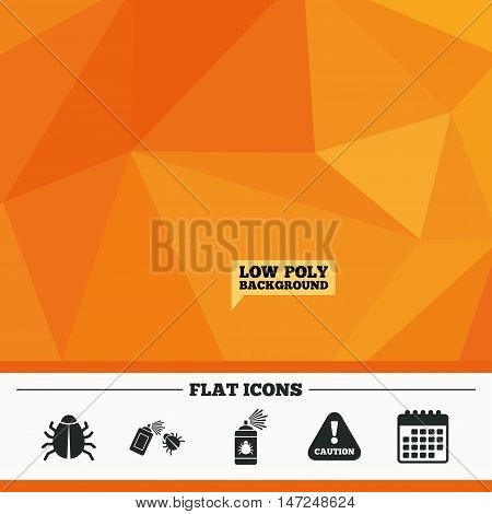 Triangular low poly orange background. Bug disinfection icons. Caution attention symbol. Insect fumigation spray sign. Calendar flat icon. Vector
