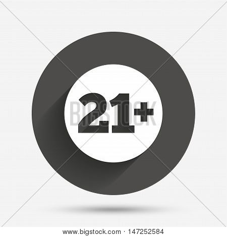 21 plus years old sign. Adults content icon. Circle flat button with shadow. Vector