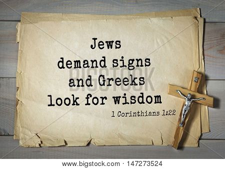 TOP- 150.  Bible Verses about Wisdom.Jews demand signs and Greeks look for wisdom