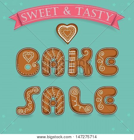 Bake sale. Inscription by gingerbread font. Broun signs as ginger cookies. Blue background with stars and gingerbread heart. Red banner with text Sweet and Tasty. Vector illustration