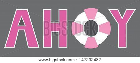 Isolated Pink and Grey Ahoy Lettering with Lifesaver