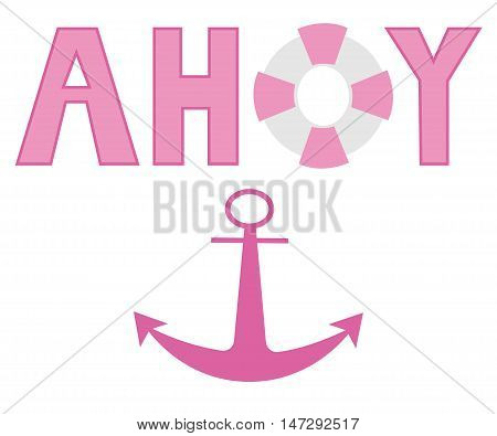 Pink Ahoy Anchor on White Background with Lifesaver