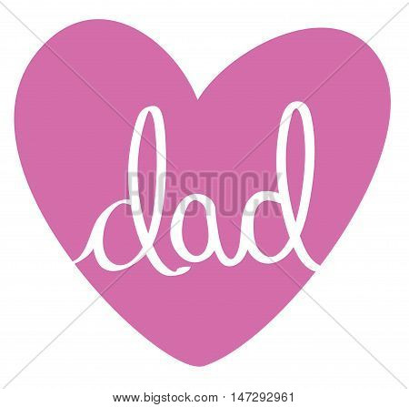 Isolated Pink Fathers Day Dad Love Heart