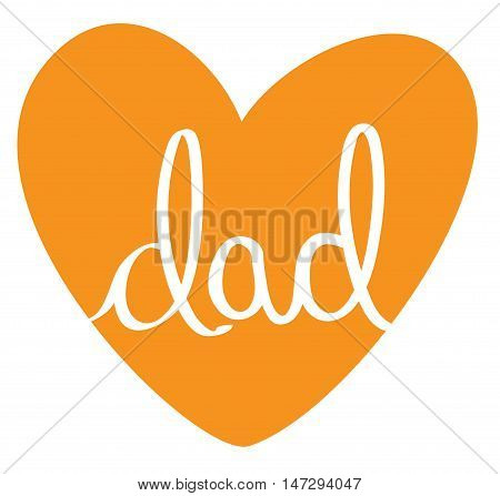 Isolated Orange Fathers Day Dad Love Heart