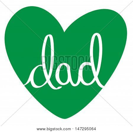 Isolated Green Fathers Day Dad Love Heart