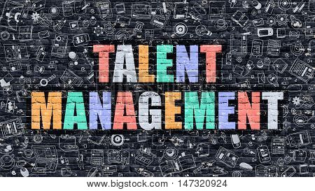 Talent Management Concept. Talent Management Drawn on Dark Wall. Talent Management in Multicolor. Talent Management Concept. Modern Illustration in Doodle Design of Talent Management.