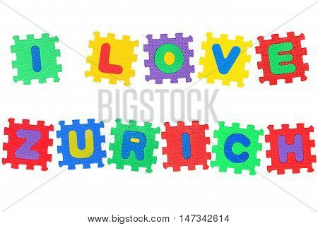 Message I Love Zurich from letters puzzle isolated on white background.