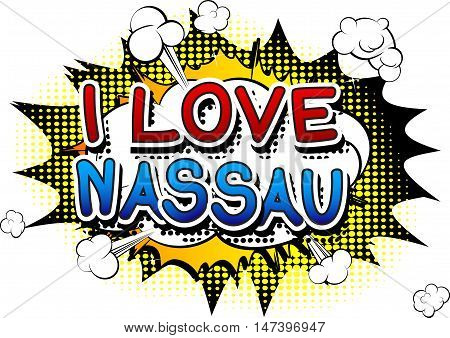I Love Nassau - Comic book style text.