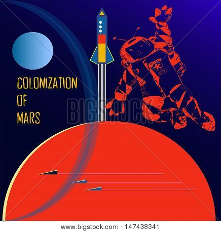Vector illustration. Colonization of Mars. Poster with astronaut in outer space.