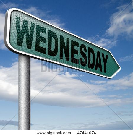 wednesday road sign event calendar or meeting schedule 3D illustration