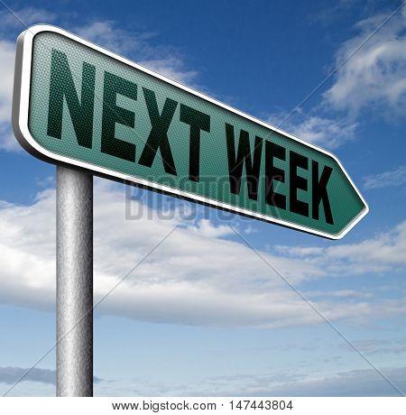 next week coming soon near future agenda time schedule calendar 3D illustration