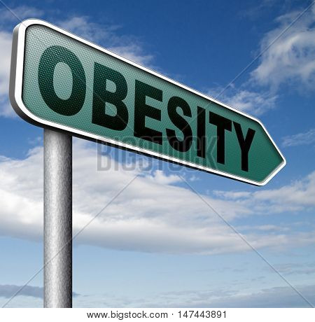 obesity road sign over weight or obese people suffer eating disorder and can be helped by dieting 3D illustration