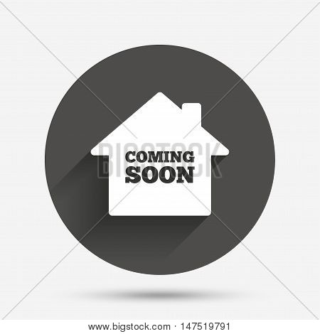 Homepage coming soon sign icon. Promotion announcement symbol. Circle flat button with shadow. Vector