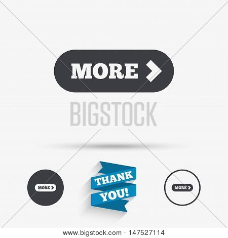 More with arrow sign icon. Details symbol. Website navigation. Flat icons. Buttons with icons. Thank you ribbon. Vector