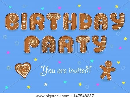 Birthday party invitation. Gingerbread font. Blue background with colorful stars and hearts. Signs as ginger cookies. Text You are invited. Cookies heart and gingerbread man. Vector illustration