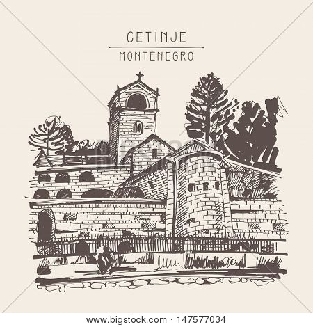 sepia hand drawing of Cetinje monastery - ancient capital in Montenegro, travel postcard vector illustration