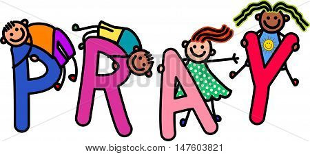 A group of happy stick children climbing over letters of the alphabet that spell out the word PRAY.