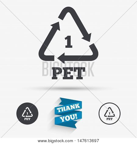 PET 1 icon. Polyethylene terephthalate sign. Recycling symbol. Bottles packaging. Flat icons. Buttons with icons. Thank you ribbon. Vector
