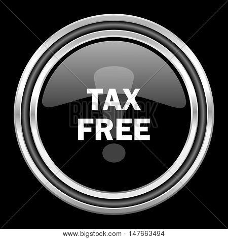 tax free silver chrome metallic round web icon on black background