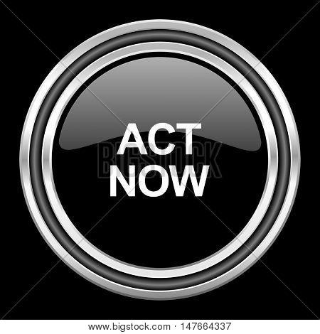 act now silver chrome metallic round web icon on black background