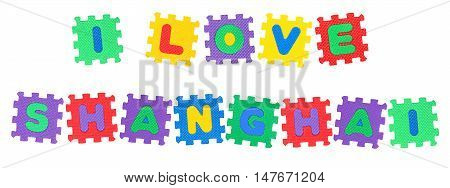 Message I Love Shanghai from letters puzzle isolated on white background.