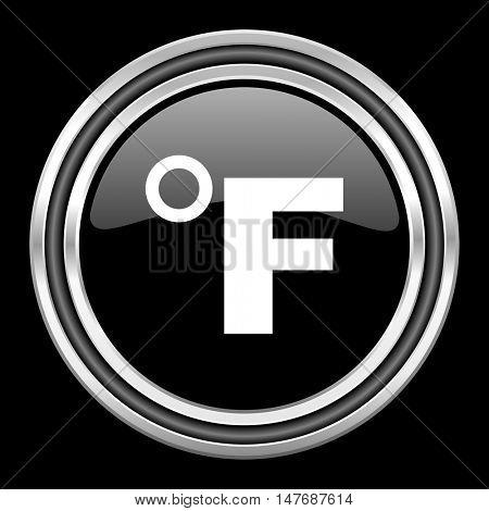 fahrenheit silver chrome metallic round web icon on black background