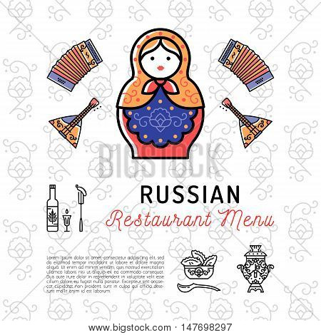Russian food concept, restaurant menu. Russian culture thin line icons: Matryoshka doll, accordion, balalaika, samovar, ornament. Russian vodka and tea, dumplings pelmeni. Vector illustration