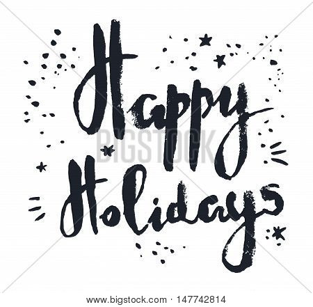 Happy Holidays. Positive greeting phrase. It can be used for greeting cards, posters and other your projects. Vector illustration