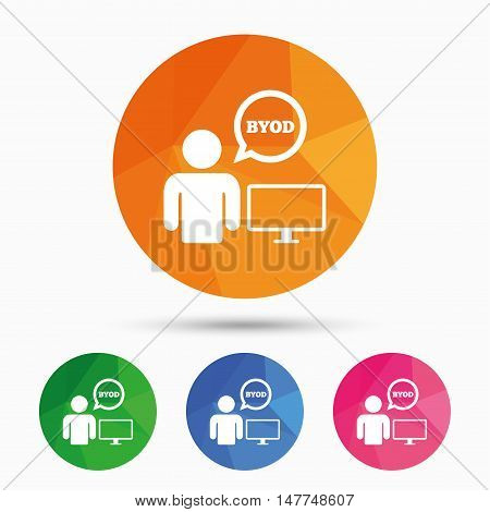 BYOD sign icon. Bring your own device symbol. User with monitor and speech bubble. Triangular low poly button with flat icon. Vector