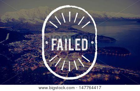Failed Break Down Fiasco Failure Failure Concept
