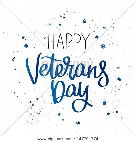 Happy Veterans Day. The trend calligraphy. Vector illustration on white background. Great holiday gift card.