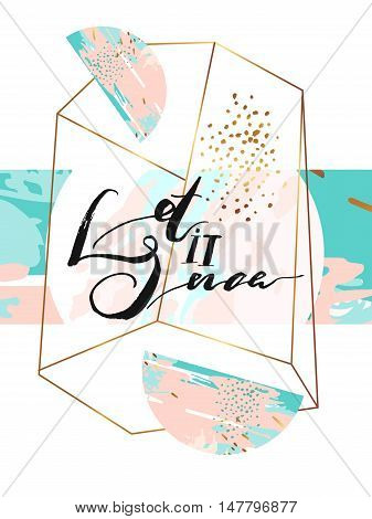 Hand drawn vector abstract artistic textured greeting poster with handwritten modern lettering phase Let it snow in gold geometric terrarium in tiffany blue, gold and pastel colors.