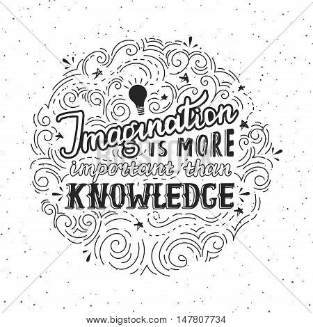 Imagination is more important than knowledge - lettering quote. Vector hand lettered poster